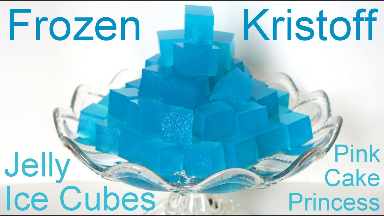 Frozen Kristoff Ice Cube Jelly Dessert Recipe How To By Pink Cake Princess