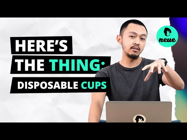 Here's The Thing: Disposable Cups