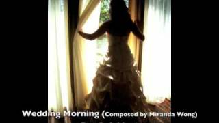 Wedding Morning - Wedding Music by Miranda Wong