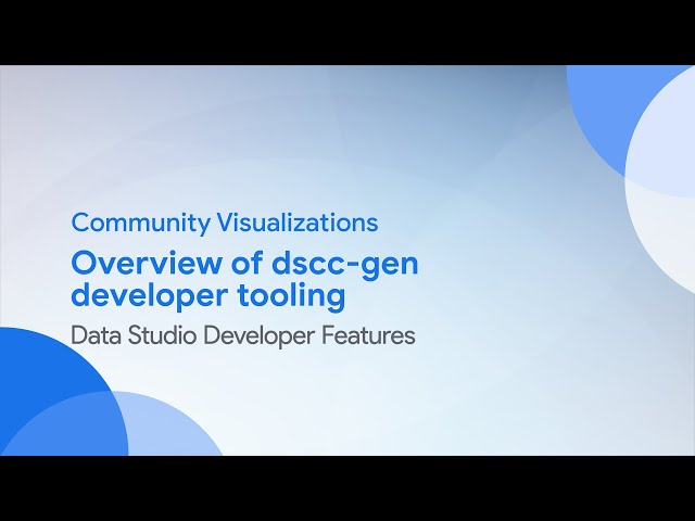 Community Visualizations: Overview of dscc-gen developer tooling