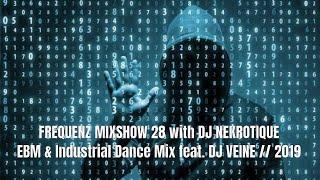 FREQUENZ MIXSHOW 28 with DJ NEKROTIQUE // EBM & Industrial Dance Mix feat. DJ VEINE // 2019
