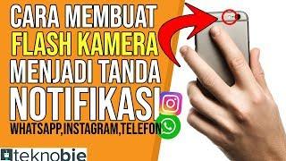 Download lagu Cara Membuat Flash Kamera Jadi Tanda Notifikasi (Whatsapp,Telepon,Instagram dan lainnya)