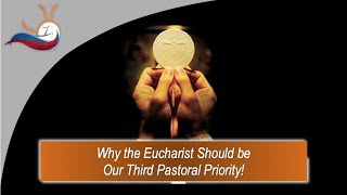 The Eucharist: St. Pope John Paul II's 3rd Pastoral Priority