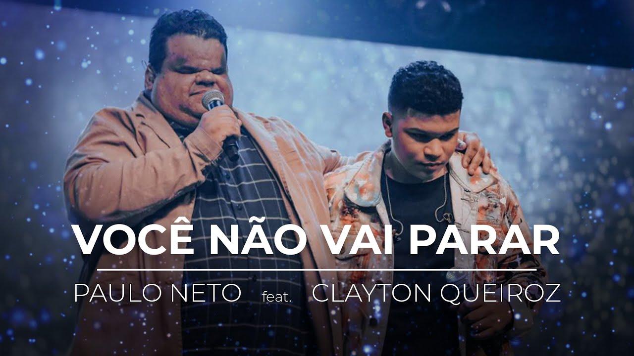 Download Você Não Vai Parar | Paulo Neto e Clayton Queiroz