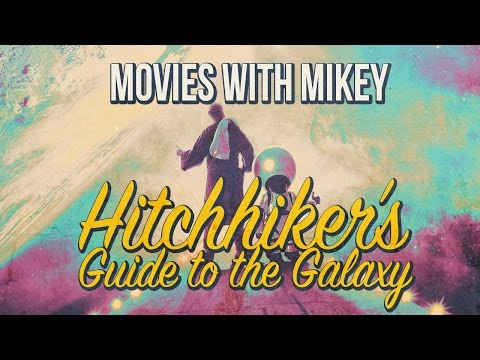The Hitchhiker's Guide to the Galaxy (2005) - Movies with Mikey