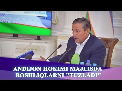 """ANDIJON HOKIMI MAJLISDA BOSHLIQLARNI """"TUZLADI"""""""
