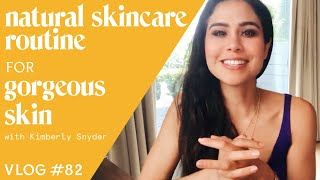 Natural Skin Care Routines for Gorgeous Skin [VLOG #82]