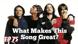 What Makes This Song Great? Ep.75 RED HOT CHILI PEPPERS (#2)