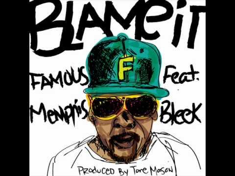 FAMOUS  - Blame It feat. Memphis Bleek [Roc-A-Fella/Team FameUS]