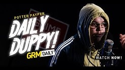 Potter Payper - Daily Duppy S:04 EP:01 [GRM Daily]