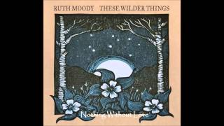 Watch Ruth Moody Nothing Without Love video