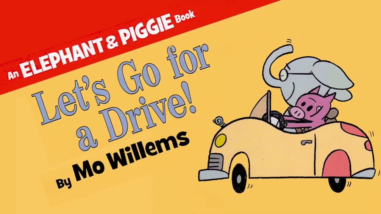 An Elephant & Piggie book, Lets Go for a Drive.