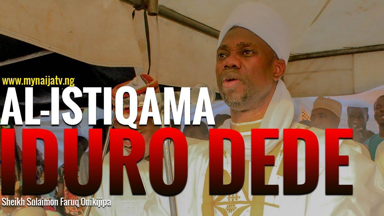 Download IDURO DEDE (Al-Istiqama) - Sheikh Sulaimon Faruq Onikijipa Al-Miskeen Bilah