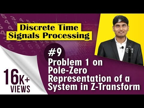 problem-1-on-pole-zero-representation-of-a-system-in-z-transform---discrete-time-signals-processing