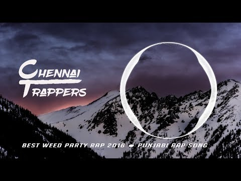 BEST WEED PARTY RAP 2016 ● PUNJABI RAP SONG ● JOINT ● MAD D    Chennai Trappers  base boosted