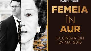 Femeia în Aur (Woman in Gold) - Trailer 1 - 2015