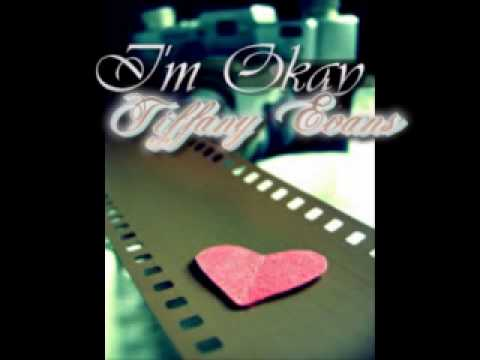 I'm Okay - Tiffany Evans