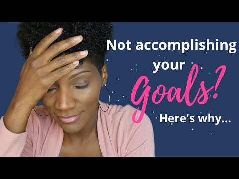 2021 Goal Setting | 6 Reasons Why You Aren't Achieving Your Goals | How to Set Goals in 2021