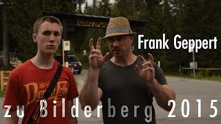 Bilderberg 2015 - Interview mit Frank Geppert