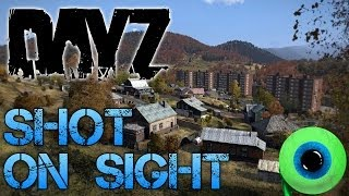 DayZ Standalone - Part 1| SHOT ON SIGHT