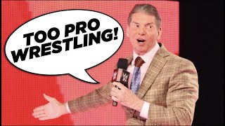 "Vince McMahon Says WWE Is ""Too Pro Wrestling"""