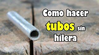 Tutorial  - Como hacer tubos sin hilera