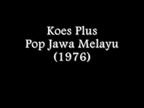 Koes Plus - Pop Jawa Melayu (1976) Full Album