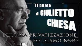 """Il punto di Giulietto Chiesa: """"L'ultima privatizzazione, poi siamo nudi."""" [Sous-titres français]"""