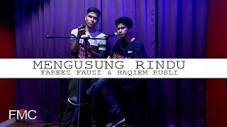 Mengusung Rindu - Haqiem Rusli & Fareez Fauzi ( cover )