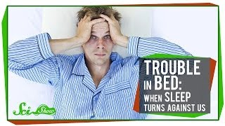 Repeat youtube video Trouble in Bed: When Sleep Turns Against Us
