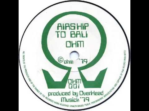John Peel's Ohm - Airship To Bali