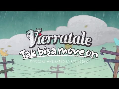 VIERRATALE - 'Tak Bisa Move On'  Animated