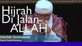 Kajian Marifatullah Aa Gym Hijrah Di jalan Allah 21 September 2017