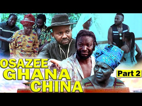 OSAZEE GHANA CHINA PART 2 - 2020 LATEST NOLLYWOOD/ NIGERIAN MOVIES