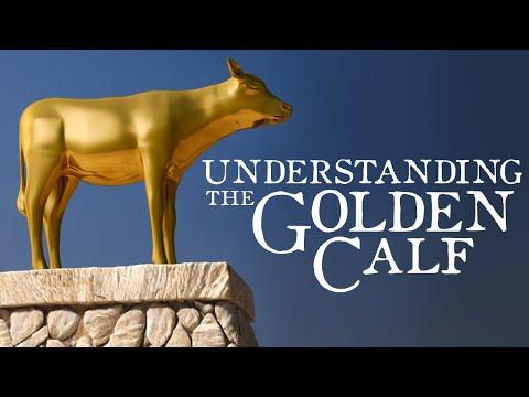 Understanding The Golden Calf