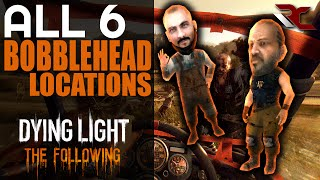 dying light the following   all 6 bobblehead locations