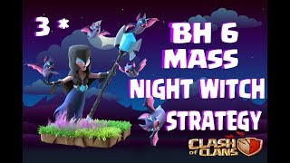 BUILDER HALL 6 PUSHING STRATEGY: NIGHT WITCH THREE STAR ATTACKS FOR PUSHING | CLASH OF CLANS | 2017