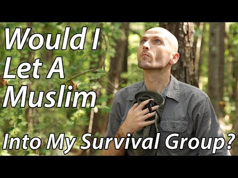 Would I Accept A Muslim Into My Survival Group?