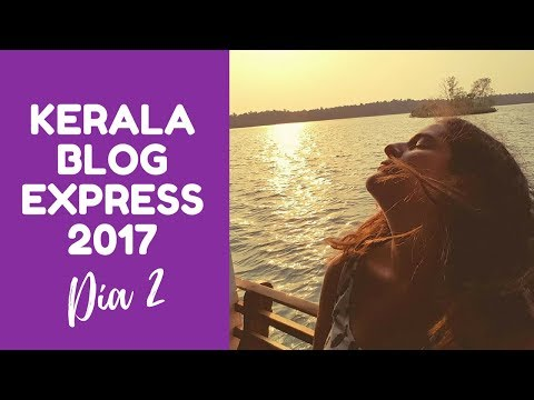 Kerala Blog Express 2017 | Día 2 | Durmiendo en un house boat en los Backwaters de Kerala, India