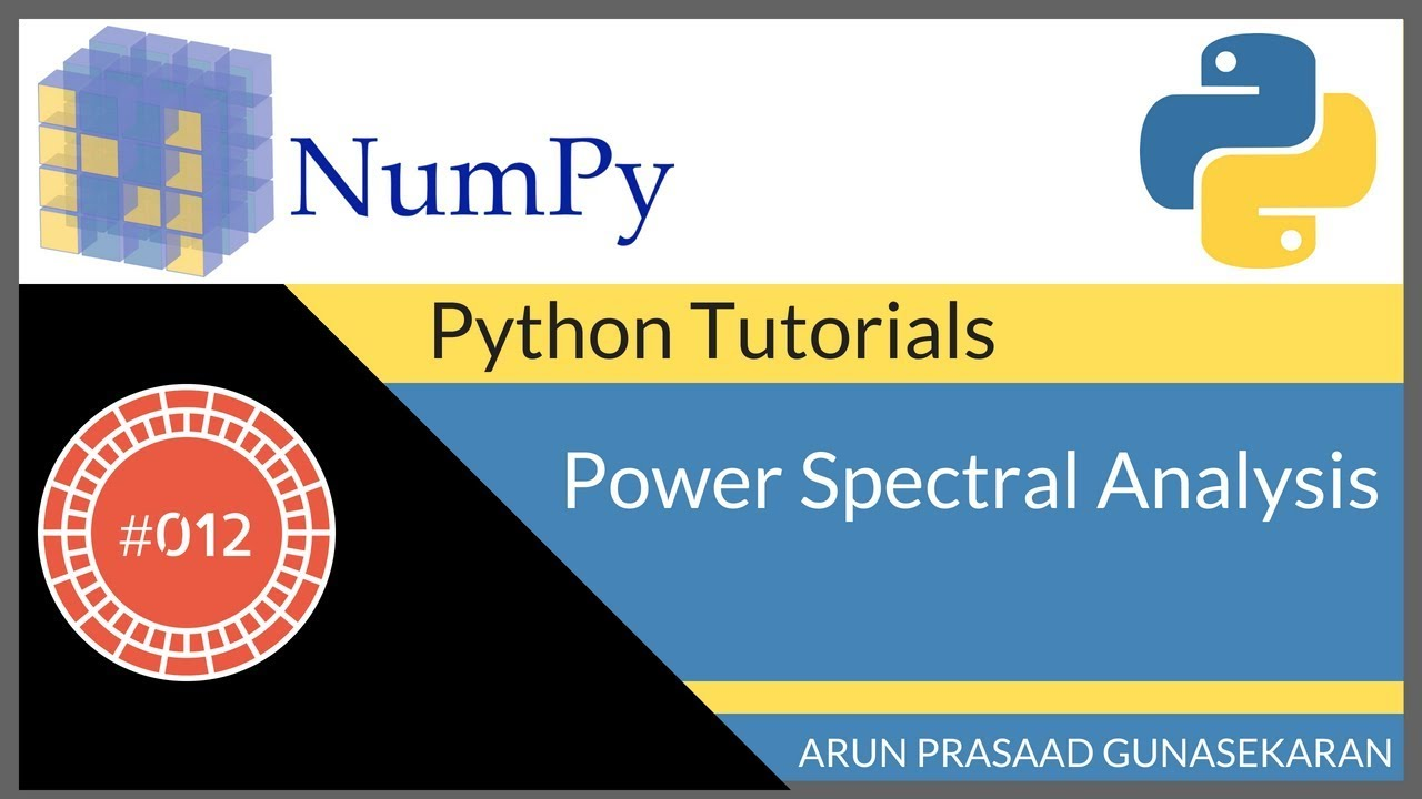 NumPy Tutorials : 012 : Power Spectrum Analysis