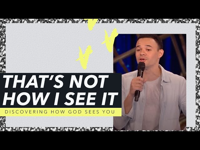 That's Not How I See It - Tauren Wells (Message)