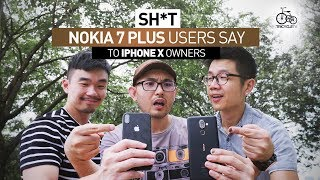 Sh*t Nokia 7 Plus Users Say to iPhone X Owners | TricycleTV