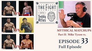 Teddy Atlas's Mythical Matchups Part II - Mike Tyson vs.   - Who Wins?   Episode 33