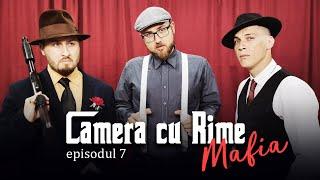 CAMERA CU RIME Ep. 07 ''Mafia'' BDB