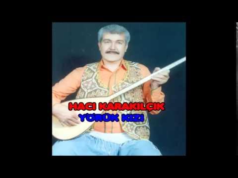 Hacı Karakılçık - Yörük Kızı (Deka Müzik)