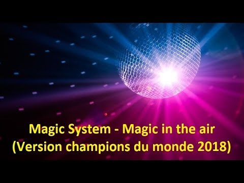 magic system magic in the air version champions du monde 2018 lyrics youtube. Black Bedroom Furniture Sets. Home Design Ideas