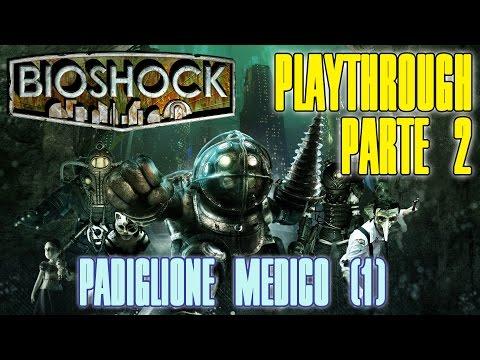 BIOSHOCK - Ritorno a Rapture #2 - Padiglione medico(1)
