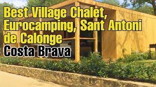 Best Village Chalet, Eurocamping, Sant Antoni de Calonge, Costa Brava