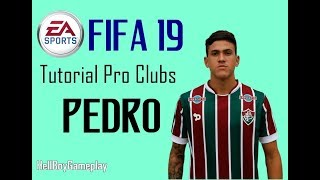 Fifa 19 | Tutorial face Pedro - Fluminense | Pro clubs