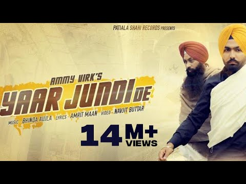 Yaar Jundi De - Official Video || Ammy Virk || Latest Punjabi Song 2016 || Full HD